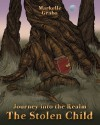 The Stolen Child (Journey Into the Realm, #3) - Markelle Grabo
