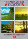 Blue Ridge Parkway: Four Seasons of Splendor - Catherine Joseph