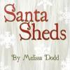 Santa Sheds - Melissa Dodd