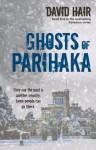 Ghosts of Parihaka - David Hair