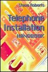 Telephone Installation Handbook - Steve Roberts, Stephen Roberts