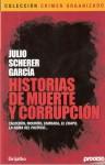 Historias de muerte y corrupción - Julio Scherer Garcia