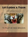 Let Loose a Tiger: a suspense/thriller - Ron Brackin