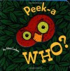 Peek-A Who? by Laden, Nina (BRDBK Edition) [Boardbook(2000)] - Nina Laden