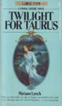 Twilight For Taurus - Miriam Lynch