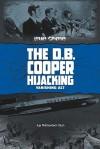 The D.B. Cooper Hijacking: Vanishing Act - Kay Melchisedech Olson