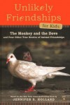 The Monkey and the Dove: And Four Other True Stories of Animal Friendships - Jennifer Holland