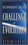 Responding to the Challenge of Evolution - Kevin Logan