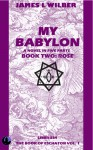 My Babylon - Book Two: Rose - James L. Wilber