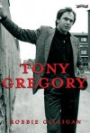 Tony Gregory - Robbie Gilligan