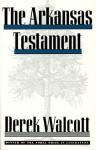 The Arkansas Testament - Derek Walcott