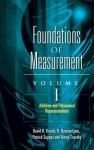 Foundations of Measurement Volume I: Additive and Polynomial Representations - David H. Krantz, R. Duncan Luce, Patrick C. Suppes, Amos Tversky