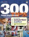 300 Home-Improvement Tips for Working Smarter, Safer, Greener - Joseph Provey
