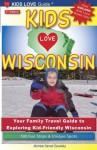 KIDS LOVE WISCONSIN, 2nd Edition (Kids Love Travel Guides) - Michele Zavatsky