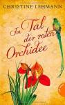Im Tal der roten Orchidee - Christine Lehmann, Carolin Liepins