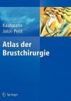 Atlas Der Brustchirurgie - M. Kaufmann