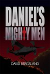 Daniel's Mighty Men - David Bergsland