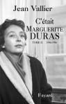 C'était Marguerite Duras T.2 (Documents) (French Edition) - Jean Vallier