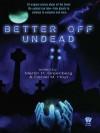 Better Off Undead - Martin H. Greenberg, Daniel M. Hoyt