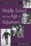 Middle School and the Age of Adjustment: A Guide for Parents (Gpg) (PB) - Eileen Bernstein
