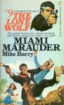 Miami Marauder - Mike Barry