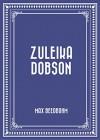 Zuleika Dobson - Max Beerbohm