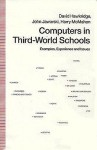 Computers In Third World Schools: Examples, Experience, And Issues - David G. Hawkridge, John Jaworski