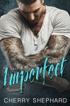 Imperfect (Blaze of Glory Book 1) - Cherry Shephard, Hot Tree Editing, Sara Eirew