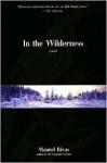 In the Wilderness - Manuel Rivas, Jonathan Dunne