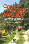 COSTA DEL SOL WALKS: ALL ALONG THE COAST FROM NERJA TO MANILV - Charles Davis