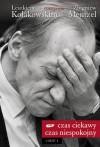 Czas ciekawy, czas niespokojny. Z Leszkiem Kołakowskim rozmawia Zbigniew Mentzel (Część I) - Leszek Kołakowski, Zbigniew Mentzel