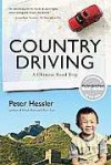 Country Driving: A Chinese Road Trip - Peter Hessler