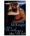 Worth the Wait - Ava McKnight