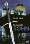 Rauklands Sohn: Raukland Trilogie - Jordis Lank