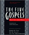 The Five Gospels: What Did Jesus Really Say? The Search for the Authentic Words of Jesus - Robert W. Funk, Roy W. Hoover