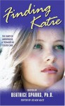 Finding Katie: The Diary of Anonymous, A Teenager in Foster Care - Beatrice Sparks