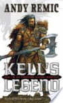 Kell's Legend (The Clockwork Vampire Chronicles, Book 1) - Andy Remic
