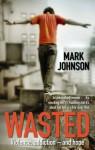 Wasted - Mark Johnson