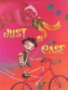 Just In Case: A Trickster Tale and Spanish Alphabet Book - Yuyi Morales