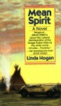 Mean Spirit - Linda Hogan