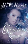Goddess Legacy: Goddess Series Book One - M.W. Muse