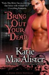 Bring Out Your Dead - Katie MacAlister