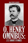 The O. Henry Omnibus: 272 Short Stories - O. Henry