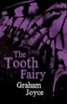 The Tooth Fairy - Graham Joyce