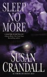 Sleep No More - Susan Crandall