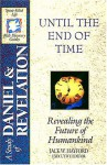 The Spirit-Filled Life Bible Discovery Series: B13-Until the End of Time - Jack Hayford