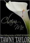 Claim Me - Tawny Taylor