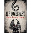 H. P. Lovecraft: Great Tales of Horror - H.P. Lovecraft