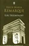 Łuk Triumfalny - Erich Maria Remarque, Ryszard Wojnakowski