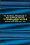 The Physical Principles of the Quantum Theory - Werner Heisenberg, Carl Eckart, F.C. Hoyt